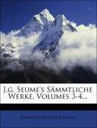 J.g. Seume's Sämmtliche Werke, Volumes 3-4...
