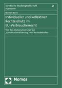 Individueller und kollektiver Rechtsschutz im EU-Verbraucherrecht