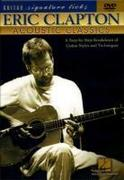 Eric Clapton: Acoustic Classics: A Step-By-Step Breakdown of Guitar Styles and Techniques
