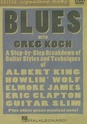 Blues with Greg Koch: A Step-By-Step Breakdown of Guitar Styles and Techniques of Albert King, Howlin' Wolf, Elmore James, Eric Clapton and