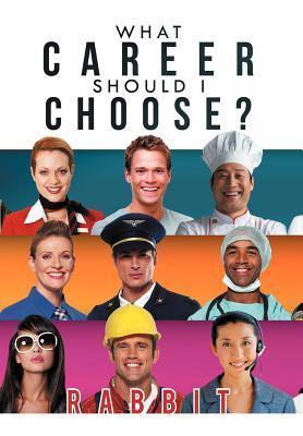 What Career Should I Choose? als Buch von Rabbit
