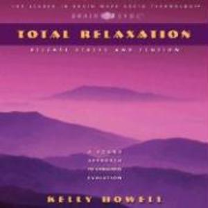 Total Relaxation: Release Stress and Tension als Hörbuch CD