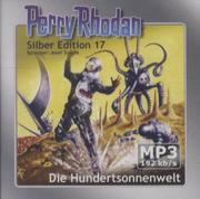 Perry Rhodan Silberedition 17 - Die Hundertsonnenwelt (remastered)