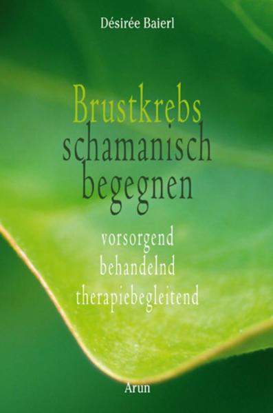 Brustkrebs schamanisch begegnen als Buch von Dé...