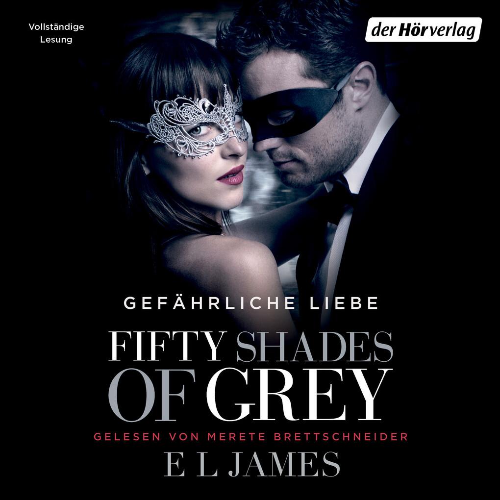 Shades of Grey 02. Gefährliche Liebe als Hörbuch Download