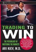 Trading to Win: The Psychology of Mastering the Markets