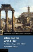 Cities and the Grand Tour: The British in Italy, C.1690 1820