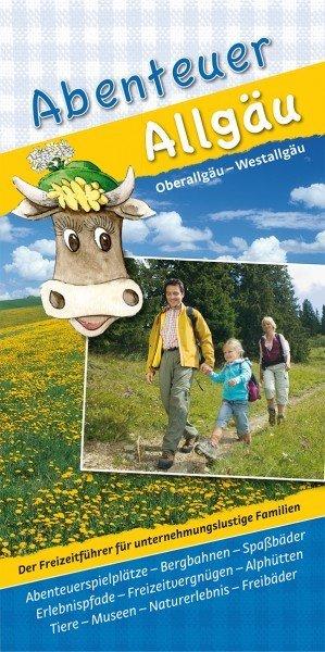 Abenteuer Allgäu. Bd.1 als Buch von