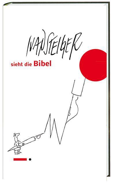 Ivan Steiger sieht die Bibel als Buch von Ivan ...