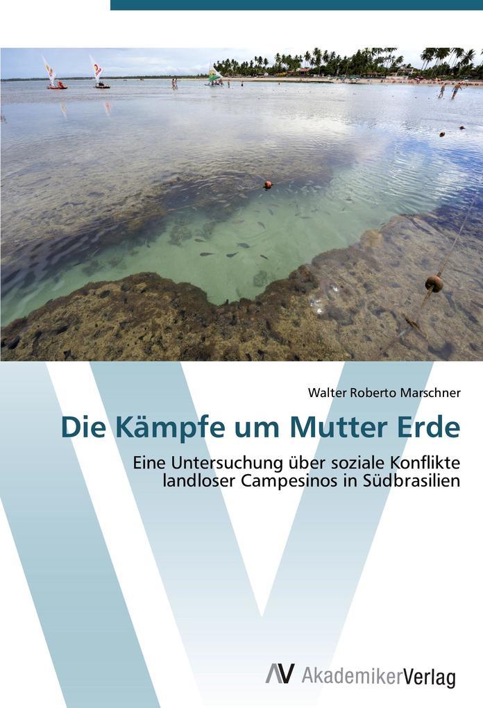 Die Kämpfe um Mutter Erde als Buch von Walter R...