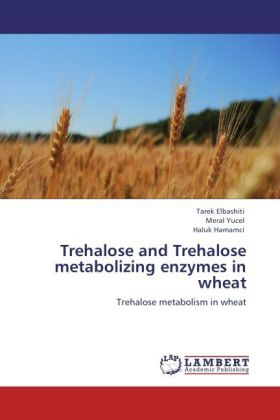 Trehalose and Trehalose metabolizing enzymes in...