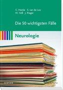 Die 50 wichtigsten Fälle Neurologie