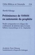 Prééminence de YHWH ou autonomie du prophète