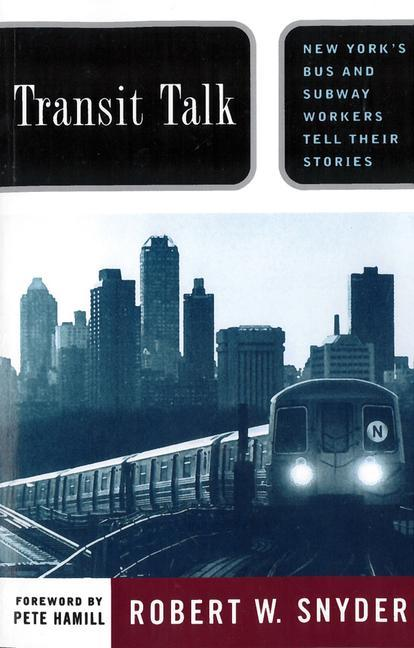 Transit Talk: New Yorks Bus and Subway Workers Tell Their Stories als Taschenbuch