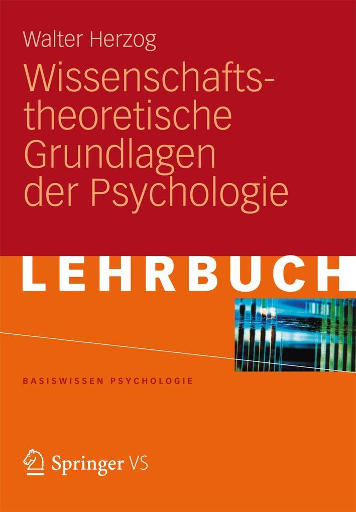 Wissenschaftstheoretische Grundlagen der Psycho...