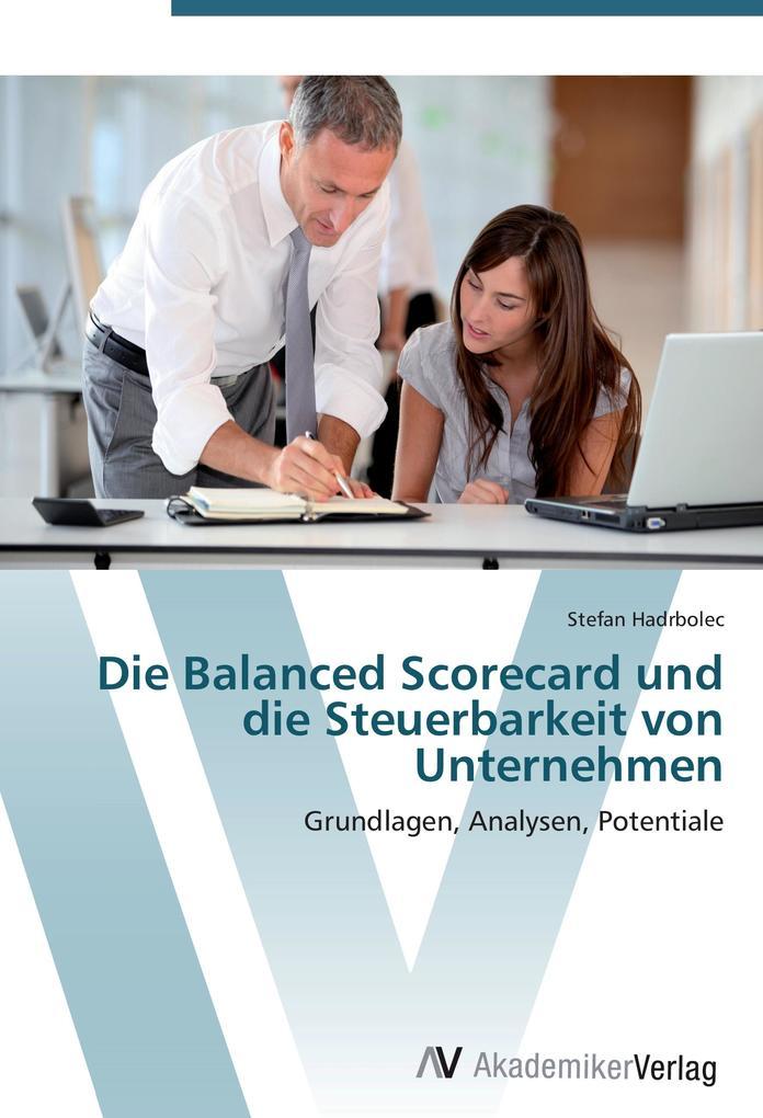 Die Balanced Scorecard und die Steuerbarkeit von Unternehmen als Buch von Stefan Hadrbolec - Stefan Hadrbolec
