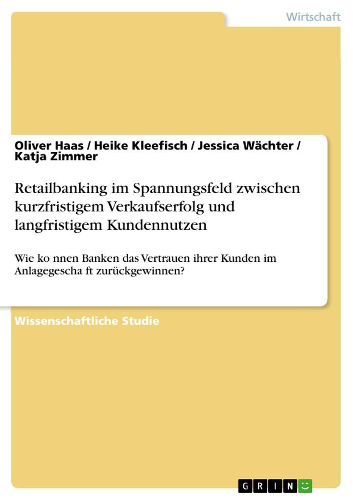 Retailbanking im Spannungsfeld zwischen kurzfri...