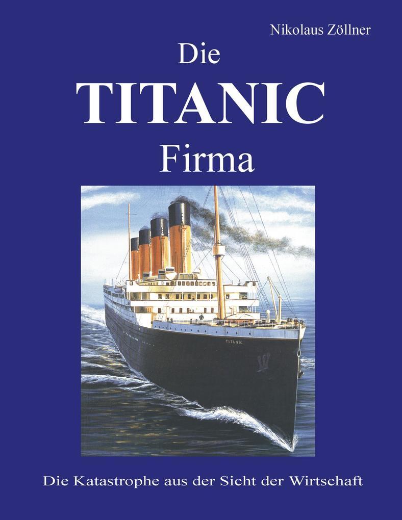 Die TITANIC Firma als eBook Download von Nikola...