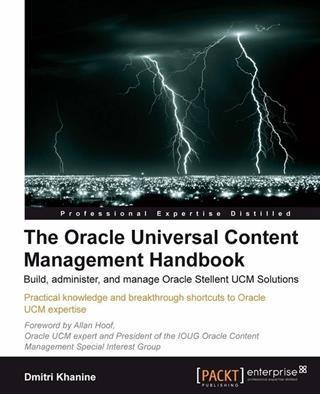 Oracle Universal Content Management Handbook: B...
