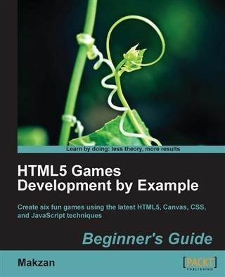 HTML5 Games Development by Example Beginner´s G...