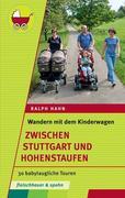 Wandern mit dem Kinderwagen - zwischen Stuttgart und Hohenstaufen