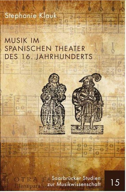 Musik im spanischen Theater des 16. Jahrhundert...