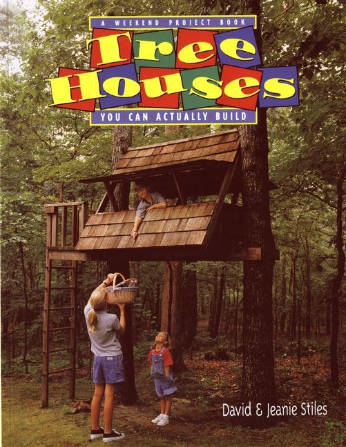 Tree Houses You Can Actually Build: A Weekend Project Book als Buch (kartoniert)