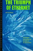 The Triumph of Ethernet: Technological Communities and the Battle for the LAN Standard