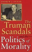 Truman Scandals and the Politics of Morality