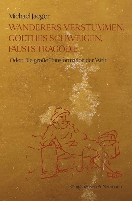 Wanderers Verstummen, Goethes Schweigen, Fausts Tragödie als Buch