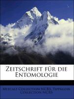 Zeitschrift für die Entomologie als Taschenbuch...