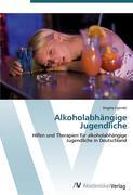 Alkoholabhängige Jugendliche
