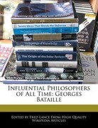 Influential Philosophers of All Time: Georges Bataille