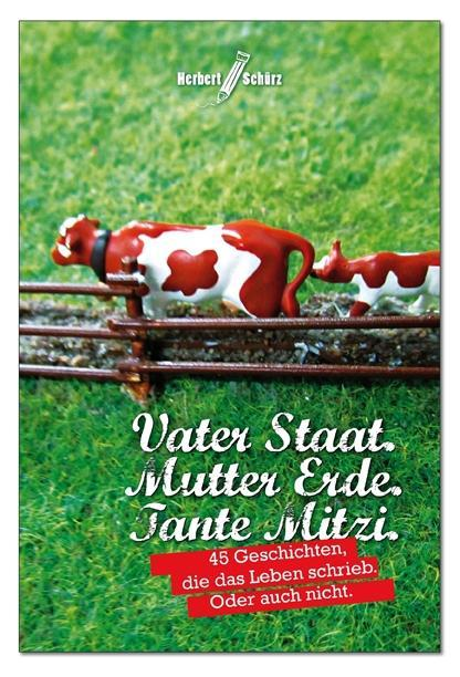 Vater Staat. Mutter Erde. Tante Mitzi. als Buch...