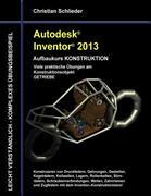 Autodesk Inventor 2013 - Aufbaukurs KONSTRUKTION