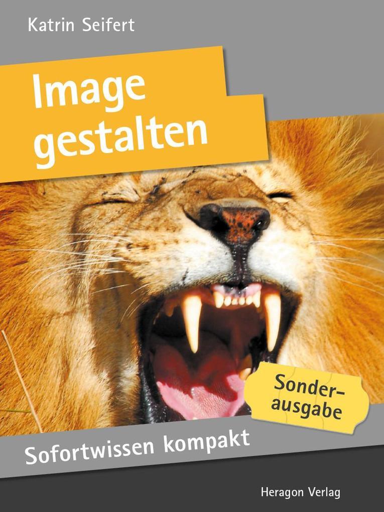 Sofortwissen kompakt: Image gestalten als eBook...