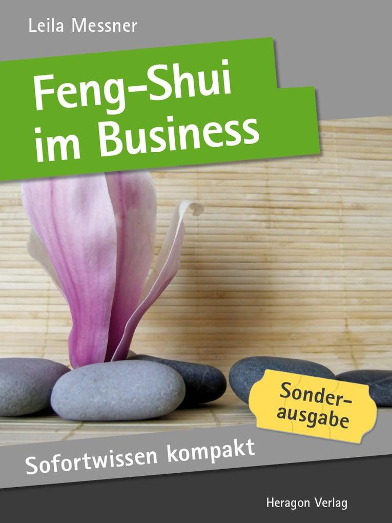 Sofortwissen kompakt: Feng-Shui im Business als...