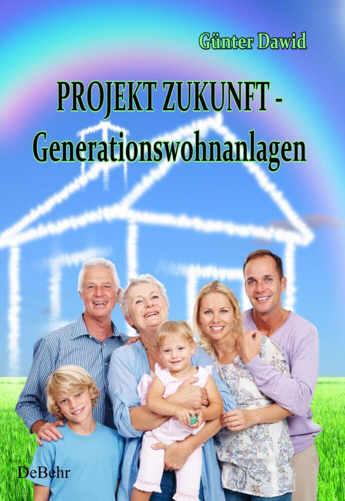 PROJEKT ZUKUNFT - Generationswohnanlagen als Bu...