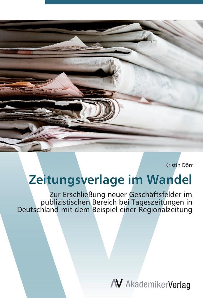 Zeitungsverlage im Wandel als Buch von Kristin ...