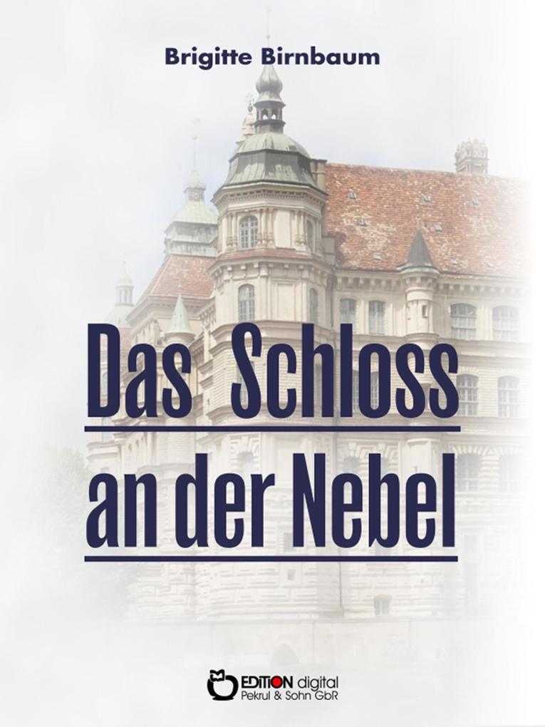 Das Schloss an der Nebel als eBook Download von...