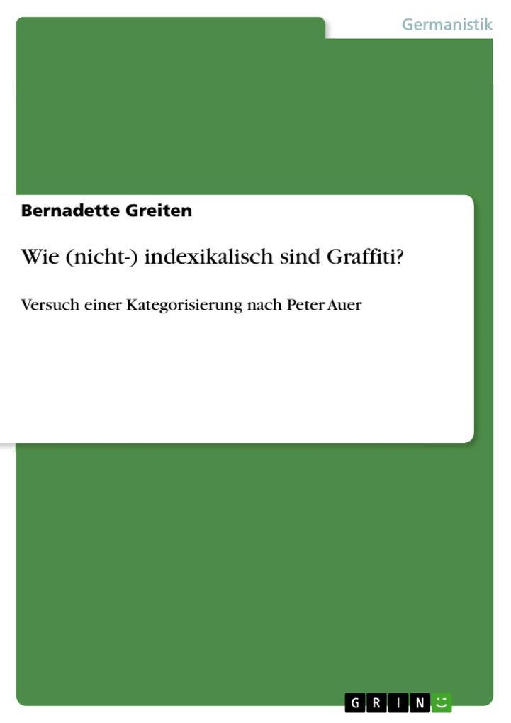Wie (nicht-) indexikalisch sind Graffiti? als eBook Download von Bernadette Greiten - Bernadette Greiten
