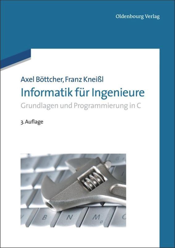 Informatik für Ingenieure als Buch von Axel Böt...