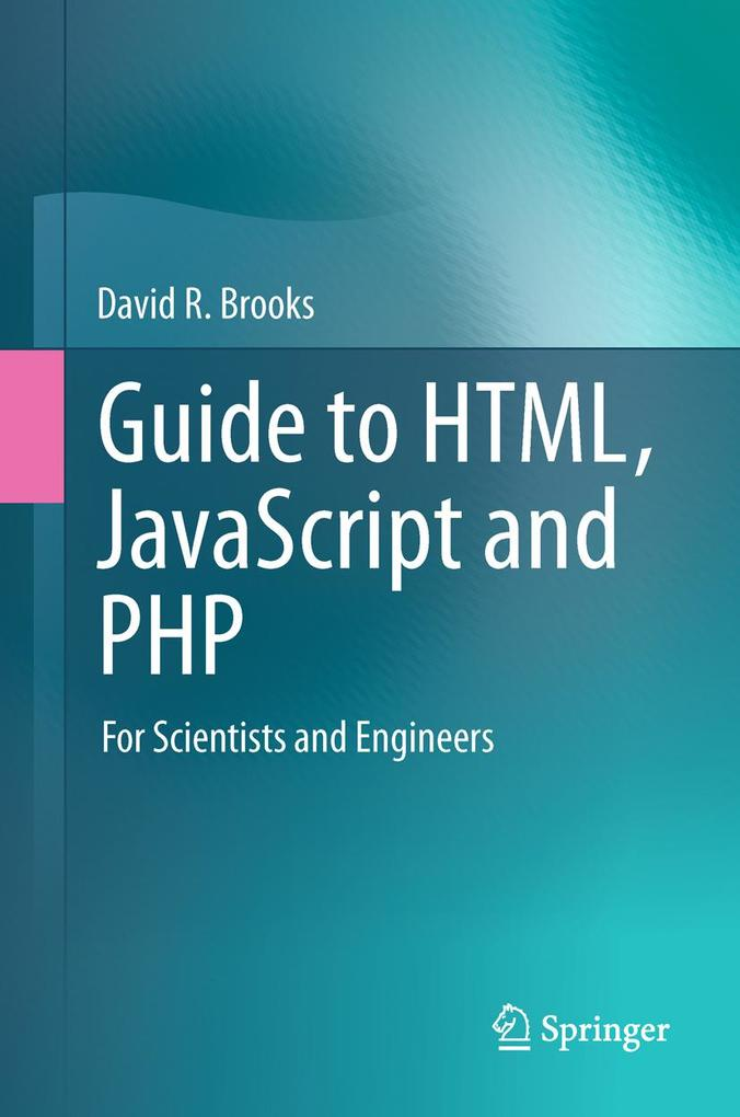 Guide to HTML, JavaScript and PHP als eBook Dow...