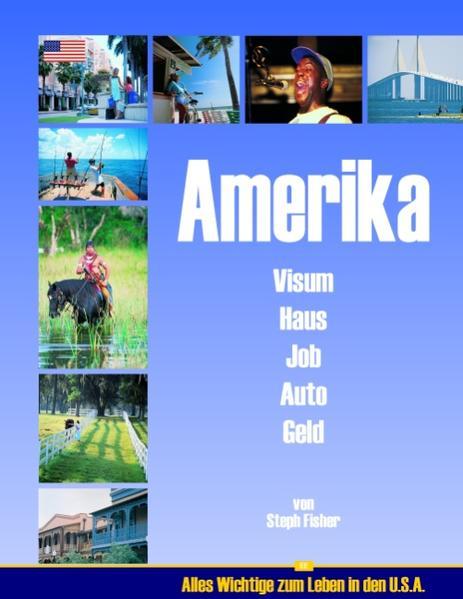Amerika - Visum Haus Job Auto Geld als Buch von...
