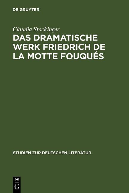 Das dramatische Werk Friedrich de la Motte Fouq...