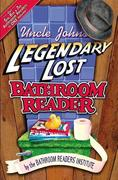 Uncle John's Legendary Lost Bathroom Readers
