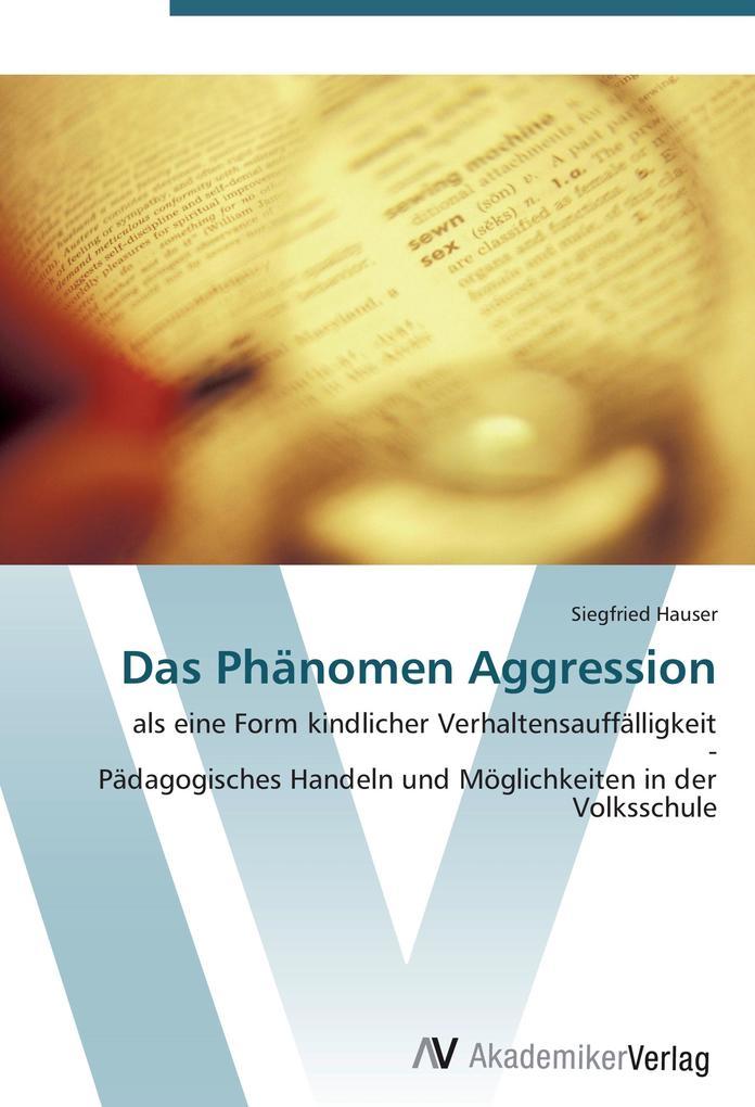 Das Phänomen Aggression als Buch von Siegfried ...