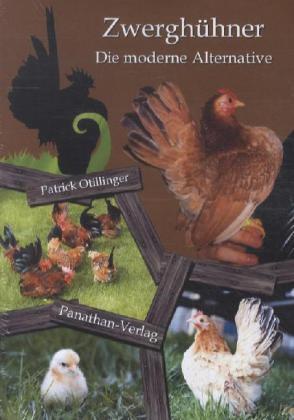 Zwerghühner als Buch von Patrick Otillinger