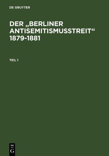 Der Berliner Antisemitismusstreit 1879-1881 als...
