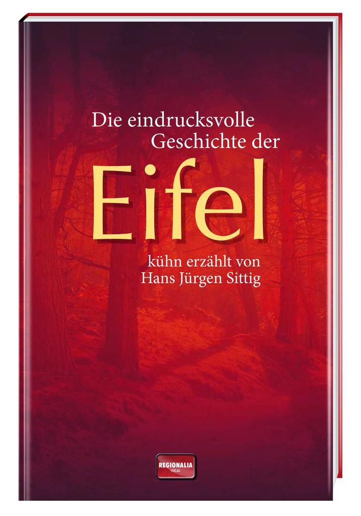 Die eindrucksvolle Geschichte der Eifel als Buc...